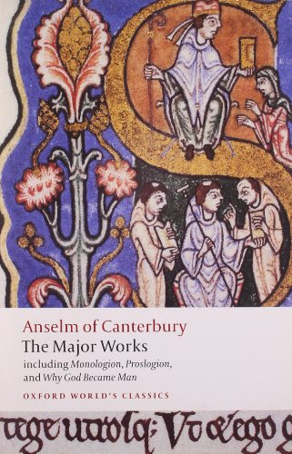 Anselm of Canterbury: The Major Works (Oxford World's...