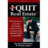 Should I Quit Real Estate: Dealing With The Frustrations Of Being A Real Estate Agent