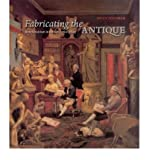 img - for [(Fabricating the Antique: Neoclassicism in Britain, 1760-1800 )] [Author: Viccy Coltman] [Nov-2006] book / textbook / text book
