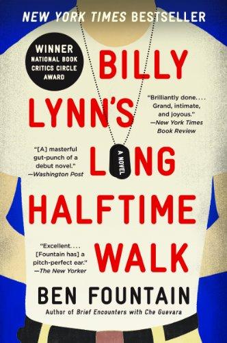 73% discount on the National Book Critics Circle Award Winner and National Book Award Finalist! Billy Lynn's Long Halftime Walk: A Novel By Ben Fountain