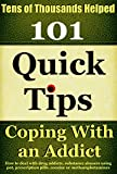 Coping With An Addict: How to deal with drug addicts, substance abusers using pot, prescription pills, cocaine or methamphetamines (Coping With Alcoholism and Substance Abuse Book 5)