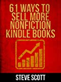 61 Ways to Sell More Nonfiction Kindle Books