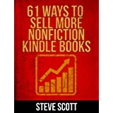 61 Ways to Sell More Nonfiction Kindle Books ~ Steve Scott