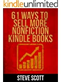 61 Ways to Sell More Nonfiction Kindle Books (English Edition)