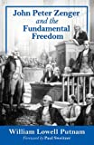 John Peter Zenger and the Fundamental Freedom (0786403705) by Putnam, William L.
