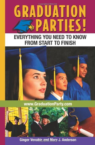 Graduation Parties: Everything You Need to Know from Start to Finish