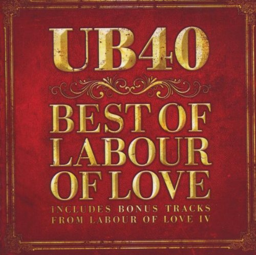 Ub40 - The Best Of Labour Of Love - Zortam Music