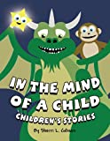 In the Mind of a Child: Children's Stories  Amazon.Com Rank: N/A  Click here to learn more or buy it now!