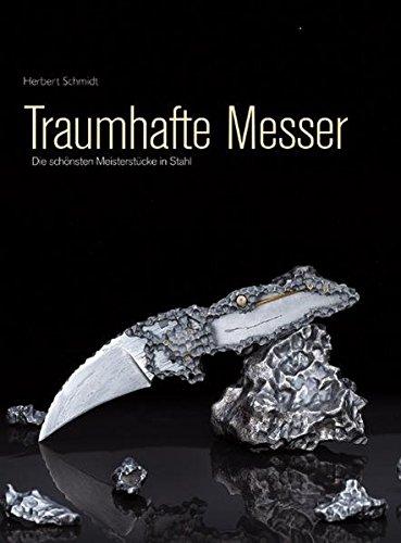 Traumhafte Messer: Die schönsten Meisterstücke in Stahl