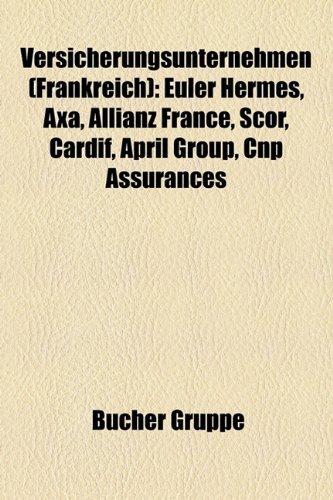versicherungsunternehmen-frankreich-euler-hermes-axa-allianz-france-scor-cardif-april-group-cnp-assu