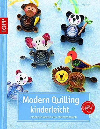 Modern Quilling kinderleicht: Einfache Motive aus Papierstreifen (kreativ.kompakt.kids)