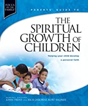 Parents' Guide to the Spiritual Growth of Children (Focus on the Family)