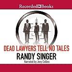 Dead Lawyers Tell No Tales | Randy Singer