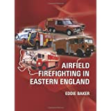 Airfield Firefighting in Eastern Englandby Eddie Baker