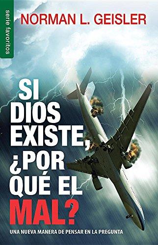 Si Dios existe, por que el mal?  [Norman L. Geisler] (De Bolsillo)