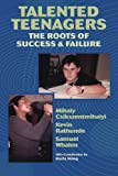 Talented Teenagers: The Roots of Success and Failure (Cambridge Studies in Social & Emotional Development) (0521574633) by Csikszentmihalyi, Mihaly