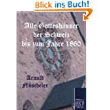 Alle Gotteshäuser der Schweiz bis zum Jahre 1860