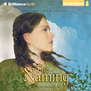 The Naming: The First Book of Pellinor | [Alison Croggon]