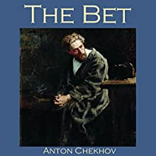 The Bet (       UNABRIDGED) by Anton Chekhov Narrated by Cathy Dobson