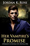 img - for Her Vampire's Promise: A Romance In Central City, Novella One book / textbook / text book