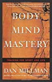 img - for Body Mind Mastery: Creating Success in Sports and Life book / textbook / text book