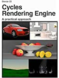 Blender 3D 2.7x Cycles Rendering Engine: A practical approach (English Edition)