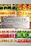 U.S. Dept. of Agriculture Complete Guide to Home Canning and Preserving
