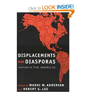Displacements and Diasporas: Asians in the Americas Wanni W. Anderson and Robert G. Lee