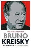 Bruno Kreisky: Die Biografie