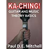 Ka-Ching Guitar and Music Theory Basicsby Paul D. E. Mitchell