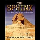 The Sphinx: The Amazing Secret of Egypt's Great Enigma Rede von Robert Temple, Olivia Temple, Adam Stout, Yuri Leitch Gesprochen von: Philip Gardiner