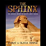 img - for The Sphinx: The Amazing Secret of Egypt's Great Enigma book / textbook / text book