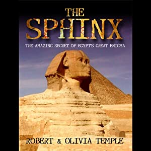 The Sphinx: The Amazing Secret of Egypt's Great Enigma | [Robert Temple, Olivia Temple, Adam Stout, Yuri Leitch]
