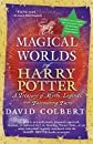 The Magical Worlds of Harry Potter: A Treasury of Myths, Legends, and Fascinating Facts   [MAGICAL WORLDS OF HARRY POTTER] [Paperback]