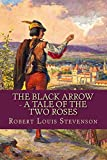 Image of The Black Arrow - A Tale Of The Two Roses