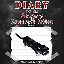 Leaving the Palace: Diaries of an Angry Minecraft Kitten, Book 1 Audiobook by Michael Marlon Narrated by Michael J. Bevan