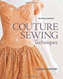 Claire Shaeffer Couture Sewing Techniques, Revised & Updated