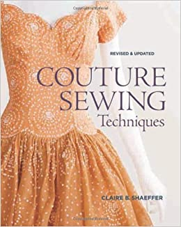 Couture Sewing Techniques, Revised and Updated: Claire B