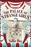 Sallie Day The Palace of Strange Girls