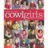 "Cowl Girls: The Neck's Big Thing to Knitvon ""Cathy Carron"""