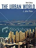 img - for The Urban World, Ninth Edition by J. John Palen (2011-07-01) book / textbook / text book