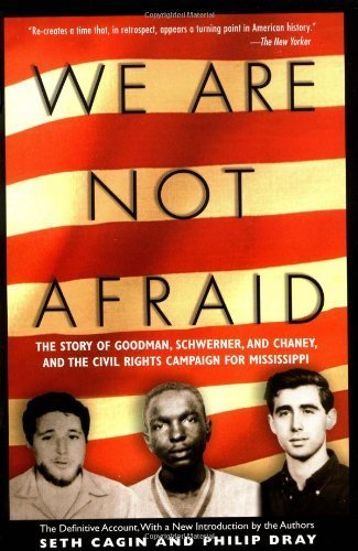 we-are-not-afraid-the-story-of-goodman-schwerner-and-chaney-and-the-civil-rights-campaign-for-missis