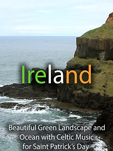 Ireland Beautiful Green Landscape and Ocean with Celtic Music for Saint Patrick's Day