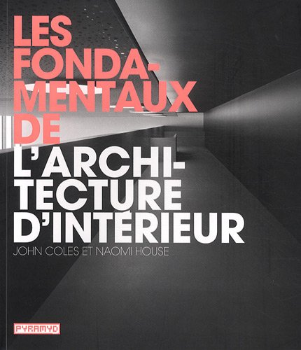 Livre les fondamentaux de l 39 architecture d 39 int rieur for L architecture d interieur