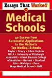 Essays That Worked for Medical Schools: 40 Essays from Successful Applications to the Nations Top Medical Schools