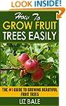 How To Grow Fruit Trees Easily: #1 Gu...