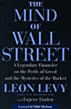img - for The Mind of Wall Street: A Legendary Financier on the Perils of Greed and the Mysteries of the Market book / textbook / text book