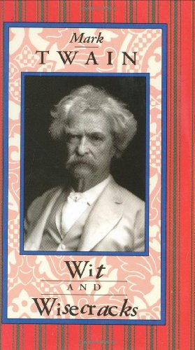 Mark Twain: Wit and Wisecracks (Americana Pocket Gift Editions)