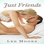 Just Friends   Lee Moore