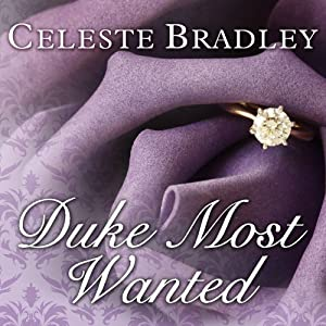 Duke Most Wanted: Heiress Brides, Book 3 | [Celeste Bradley]